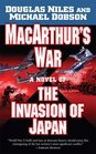 MacArthur's War A Novel of the Invasion of Japan