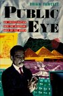 Public Eye An Investigation into the Disappearance of the World