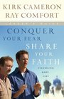 Conquer Your Fear Share Your Faith Leader's Guide An Evangelism Crash Course Leader's Guide