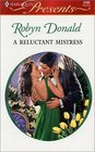 A Reluctant Mistress (Harlequin Presents, No 2162)