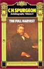 C. H. Spurgeon Autobiography: The Full Harvest 1860-1892 (Charles Haddon Spurgeon - Autobiography)
