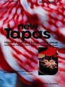 New Tapas Today's Best Bar Food from Spain Featuring Recipes by Spain's Top Tapas Chefs