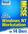 Teach Yourself MCSE NT Workstation in 14 Days