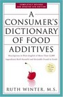 A Consumer's Dictionary of Food Additives  Descriptions in Plain English of More Than 12000 Ingredients Both Harmful and Desirable Found in Foods