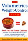 The Volumetrics Weight-Control Plan  Feel Full on Fewer Calories