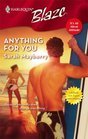 Anything For You (It's All About Attitude) (Harlequin Blaze, No 278)