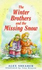 The Winter Brothers and the Missing Snow