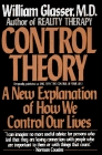 Control Theory A New Explanation of How We Control Our Lives