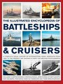 The Illustrated Encyclopedia Of Battleships  Cruisers A Complete Visual History Of International Naval Warships From 1860 To The Present Day Shown In Over 1200 Archive Photographs