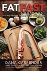 Fat Fast Cookbook 50 Easy Recipes to Jump Start Your Low Carb Weight Loss