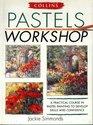 Collins Pastels Workshop