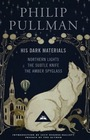 His Dark Materials: Northern Lights / The Subtle Knife / The Amber Spy Glass (UK Edition)