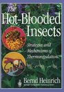 The Hot-Blooded Insects Strategies and Mechanisms of Thermoregulation