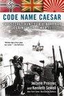 Code Name Caesar The Secret Hunt for UBoat 864 During World War II