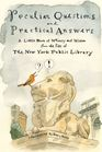 Peculiar Questions and Practical Answers A Little Book of Whimsy and Wisdom from the Files of the New York Public Library