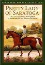 Pretty Lady of Saratoga