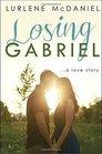 Losing Gabriel A Love Story