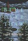 Blue Deer Thaw : A Mystery
