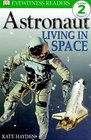 DK Readers Astronaut Living in Space