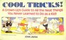 Cool Tricks!: A Grown-Up's Guide to All the Neat Things You Never Learned to Do As a Kid!