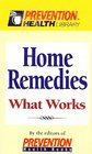 Home Remedies: What Works (Prevention Health Library)