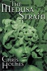 The Medusa Strain