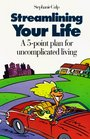 Streamlining Your Life A 5Point Plan for Uncomplicated Living