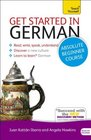 Get Started in German with Two Audio CDs A Teach Yourself Course