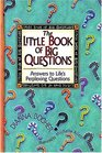 Little Book Of Big Questions, The