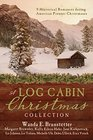 A Log Cabin Christmas Collection 9 Historical Romances during American Pioneer Christmases
