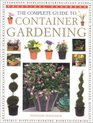 The Complete Guide to Container Gardening (Practical Handbooks (Lorenz))