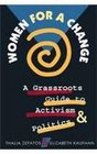 Women for a Change A Grassroots Guide to Activism and Politics