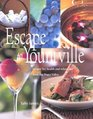 Escape to Yountville Recipes for Health and Relaxation from Napa Valley