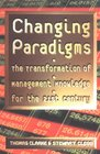 Changing Paradigms The Transformation of Management Knowledge for the 21st Century