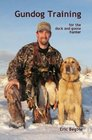Gundog Training for the Duck and Goose Hunter