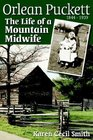 Orlean Puckett: The Life of a Mountain Midwife, 1844-1939