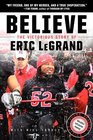 Believe The Victorious Story of Eric LeGrand