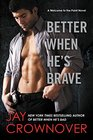 Better When He's Brave (Welcome to the Point, Bk 3)