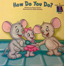 How Do You Do? (A Little Manners Lift the Flaps Book)