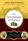The Victorian Internet The Remarkable Story of the Telegraph and the Nineteenth Century's On-line Pioneers