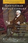Gentleman Revolutionary  Gouverneur Morris the Rake Who Wrote the Constitution