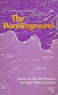 The Wanderground: Stories of the Hill Women