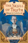 The Skull of Truth: A Magic Shop Book