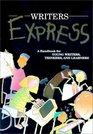 Writer's Express A Handbook for Young Writers Thinkers and Learners