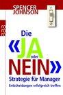 Die Ja oder Nein-Strategie fr Manager