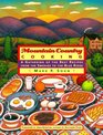 Mountain Country Cooking A Gathering of the Best Recipes from the Smokies to the Blue Ridge