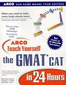 Arco Teach Yourself the Gmat Cat in 24 Hours