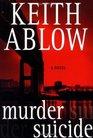 Murder Suicide A Novel