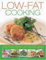 Low Fat Cooking 60 Dishes for Deliciously Nutritious and Healthy Eating Shown in 300 Step-by-Step Photographs