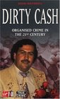 Dirty Cash Organised Crime in the 21st Century